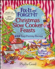 Fix-It and Forget-It Christmas Slow Cooker Feasts: 650 Easy Holiday Recipes, Spiral Bound Edition