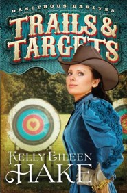 Trails And Targets: Dangerous Darlyns Large Print
