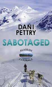 Sabotaged: Alaskan Courage, Large Print