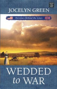 Wedded to War: Heroines Behind the Lines, Large type, Large print