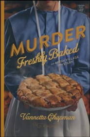Murder Freshly Baked: An Amish Village Mystery, Large type, Large print