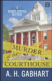 Murder at the Courthouse: A Hidden Springs Mystery, Large Print