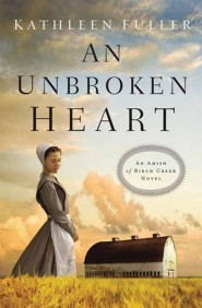 An Unbroken Heart: An Amish of Birch Creek Novel, Large Print