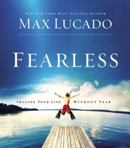 Fearless  [Download] -     By: Max Lucado