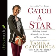 Catch a Star: Shining through Adversity to Become a Champion - Unabridged Audiobook [Download]
