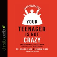 Your Teenager Is Not Crazy: Understanding Your Teen's Brain Can Make You a Better Parent - Unabridged edition Audiobook [Download]