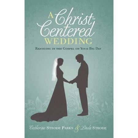 A Christ-Centered Wedding handbook