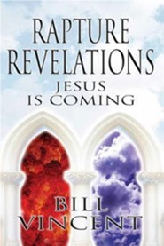 Rapture Revelations: Jesus Is Coming