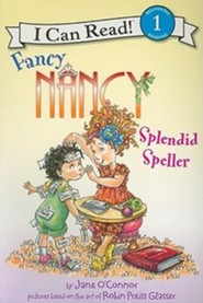 Fancy Nancy: Splendid Speller  -     By: Jane O'Connor     Illustrated By: Robin Preiss Glasser, Ted Enik