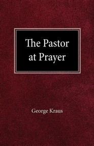 The Pastor at Prayer   -     By: George Kraus