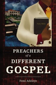 Preachers of a Different Gospel  -     By: Femi Adeleye