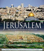 Jerusalem: The Illustrated History of the Holy City  -     By: Joseph Millis