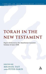 The Torah in the New Testament: Papers Delivered at the Manchester-Lausanne Seminar of June 2008