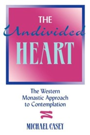 The Undivided Heart: The Western Monastic Approach to Contemplation.