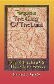 Prepare the Way of the Lord: Daily Reflections on the Advent Season