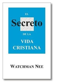 El Secreto de la Vida Cristiana = The Secret of Christian Life