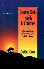 Creating Gods Family in Christ  -     By: Cynthia Cowen