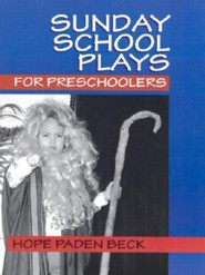 Sunday School Plays for Presch  -     By: Hope Paden Beck
