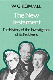 The New Testament: The History of the Investigation of Its Problems