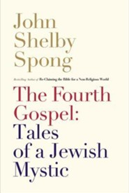 The Fourth Gospel: Tales of a Jewish Mystic