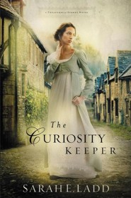 #1: The Curiosity Keeper  -     By: Sarah E. Ladd
