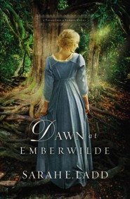 #2: Dawn at Emberwilde  -     By: Sarah E. Ladd
