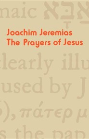 The Prayers of Jesus