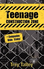 Teenage Construction Zone Plus Companion Bible Study  -     By: Trey Talley