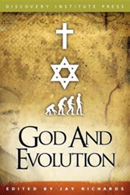 God and Evolution  -     Edited By: Jay W. Richards     By: Jay W. Richards