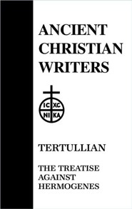 Tertullian: The Treatise Against Hermogenes