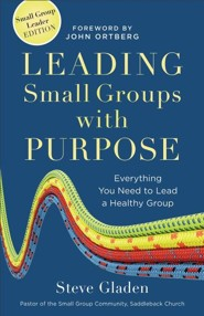 Leading Small Groups with Purpose: Everything You Need to Lead a Healthy Group - Slightly Imperfect