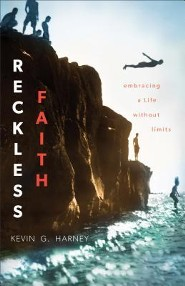 Reckless Faith: Embracing a Life Without Limits  -     By: Kevin G. Harney