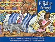 Elijah's Angel: A Story for Chanukah and Christmas  -              By: Michael J. Rosen & Aminah Brenda Lynn Robinson(ILLUS)