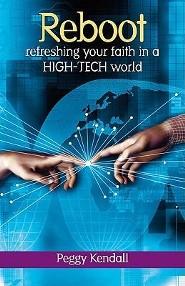 Reboot: Refreshing Your Faith in a High-tech World  -     By: Peggy Kendall