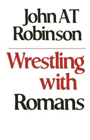 Wrestling with Romans  -     By: John A.T. Robinson