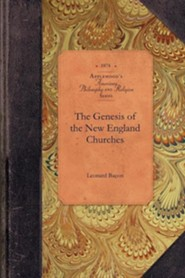 The Genesis of the New England Churches  -     By: Leonard Bacon