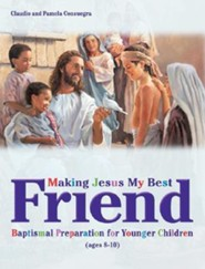 Making Jesus My Best Friend: Baptism Preparation for Younger Children (Ages 8-10)  -     By: Claudio Consuegra, Pamela Consuegra