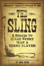 #2: The Sling: 5 Stones to Make Every Man a Giant Slayer