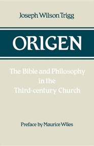 Origen: The Bible and Philosophy in the Third-Century Church