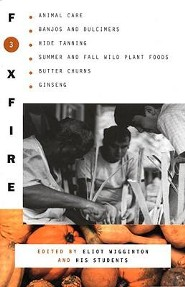 Foxfire 3  -     Edited By: Eliot Wigginton     By: Foxfire Fund Inc & Eliot Wigginton(ED.)