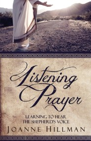 Listening Prayer: Learning to Hear the Shepherd's Voice