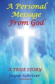 A Personal Message from God, Second Edition: A True Story