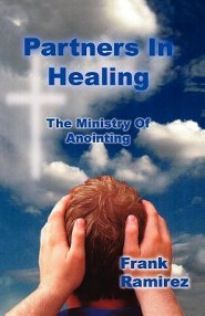 Partners in Healing: The Ministry of Anointing  -     By: Frank Ramirez
