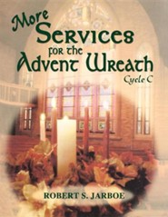 More Services for the Advent Wreath: Cycle C  -     By: Robert Jarboe