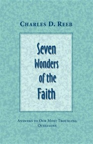 Seven Wonders of the Faith: Answers to Our Most Troubling Questions