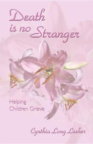 Death Is No Stranger: Helping Children Grieve
