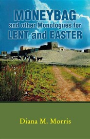 Moneybag and Other Monologues for Lent and Easter