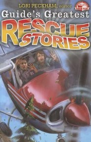 Guide's Greatest Rescue Stories  -     Edited By: Lori Peckham     By: Lori Peckham(ED.)