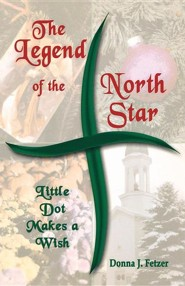 The Legend of the North Star: Little Dot Makes a Wish