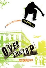 Over the Top: A Daily Devotional for Juniors